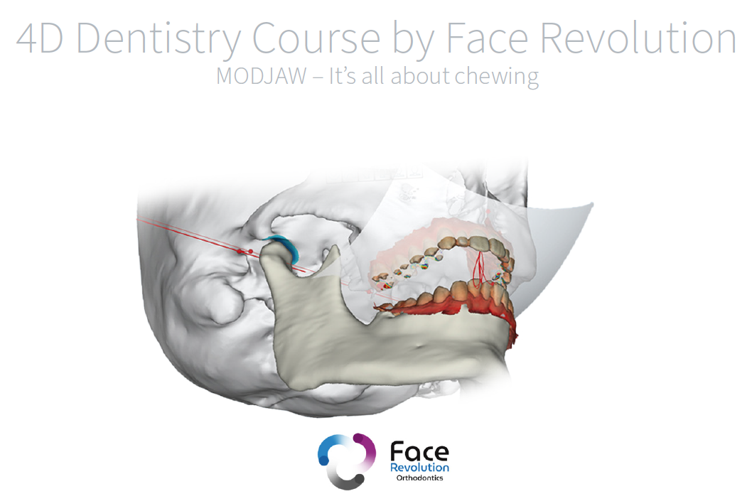 4D Dentistry Course by FACE Revolution. MODJAW - It's all about chewing ·  REGISTRATION OPEN