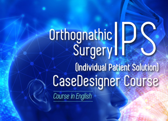 Orthognathic Surgery IPS CaseDesigner Course: REGISTRATION OPEN!