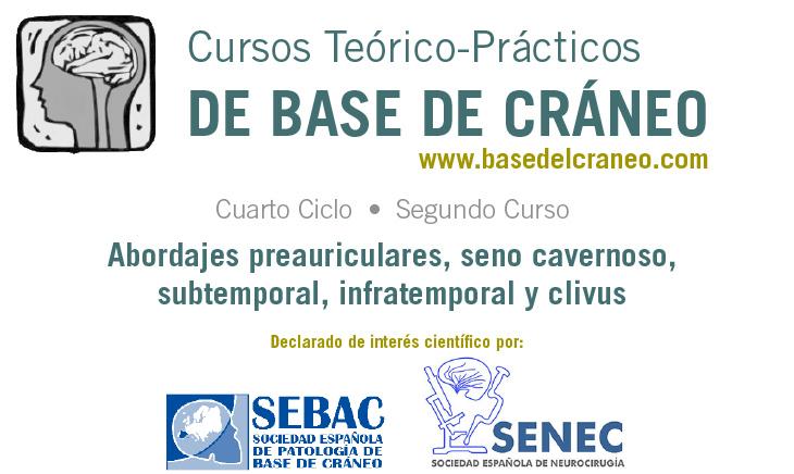 Base de Cráneo. Abordajes preauriculares, seno cavernoso, subtemporal, infratemporal y clivus. ¡ÚLTIMAS PLAZAS!